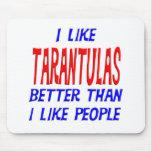 I Like Tarantulas Better Than I Like People Mousep Mousepad
