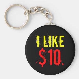 """I Like Ten Dollars"" Keychain"
