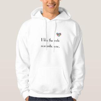 I like the cute romantic one. hoodie