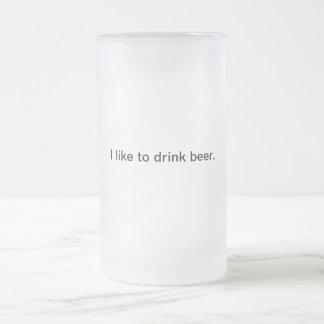 I like to drink beer: Frosted Beer Mug