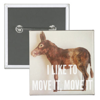 I like to move it - Donkey 2 Inch Square Button