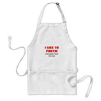 I Like to Party and By Party I mean take Naps Standard Apron