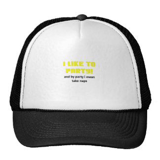 I Like to Party and By Party I mean take Naps Trucker Hat