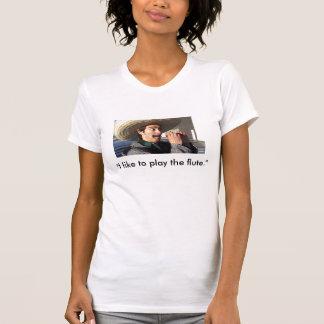 """I like to play the flute."" T-Shirt"