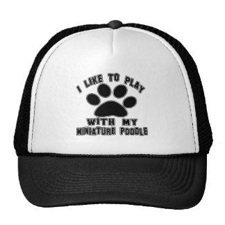 I like to play with my Miniature Poodle. Mesh Hat