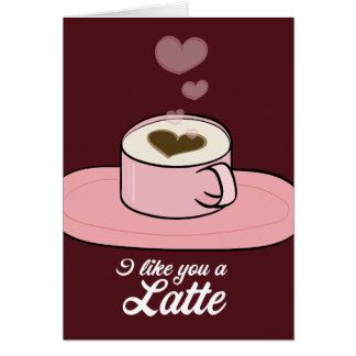 I like you a Latte - Valentine Card