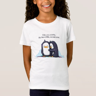 I Like You a Lottle Penguins - Girl's Tee