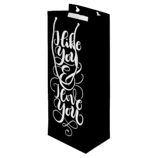 I like you and I love you - custom color Wine Gift Bag