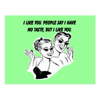 I Like You - Sarcastic Relationship Humor Postcard