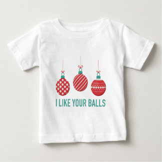 I Like Your Balls Baby T-Shirt
