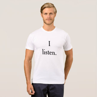 I listen t-shirt
