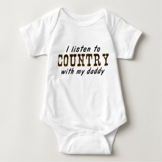 I listen to COUNTRY with my daddy Baby Bodysuit