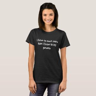 I Listen To Music More Shirt
