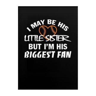 I Little Sister Im His Biggest Fan Shirt Acrylic Print