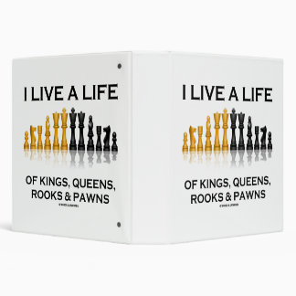 I Live A Life Of Kings, Queens, Rooks & Pawns Binder