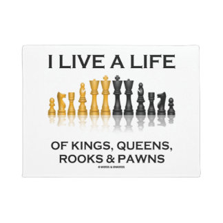 I Live A Life Of Kings, Queens, Rooks & Pawns Doormat