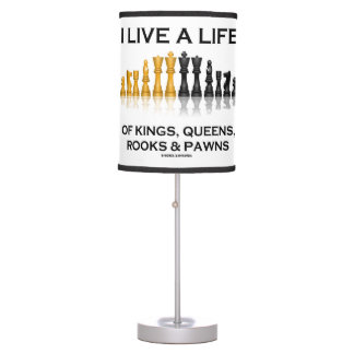 I Live A Life Of Kings, Queens, Rooks & Pawns Table Lamp