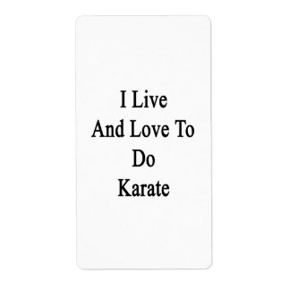 I Live And Love To Do Karate Shipping Label