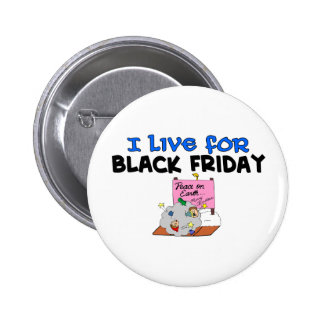 I Live For Black Friday 2 Inch Round Button