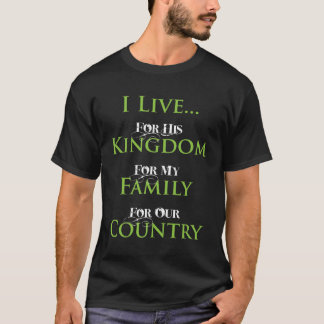 I Live For... T-Shirt