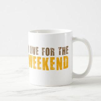 I Live For The Weekend Coffee Mug