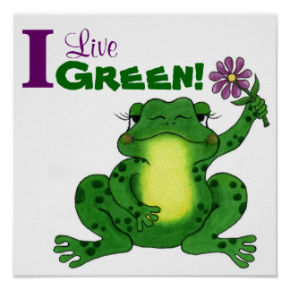 I Live Green - Frog - Customizable Poster
