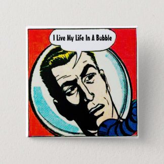 I Live My Life In A Bubble - Button
