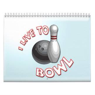 I Live to Bowl Calendars