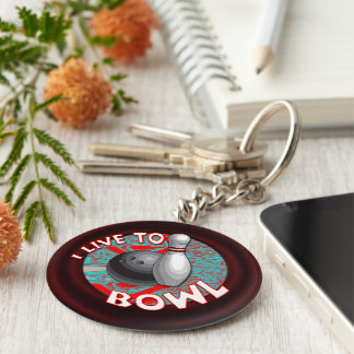 I live to bowl keychain