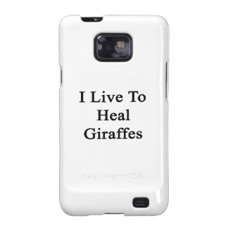 I Live To Heal Giraffes Galaxy SII Cover