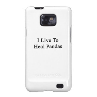 I Live To Heal Pandas Galaxy SII Cover