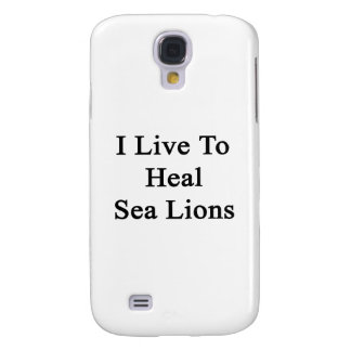 I Live To Heal Sea Lions Samsung Galaxy S4 Cases