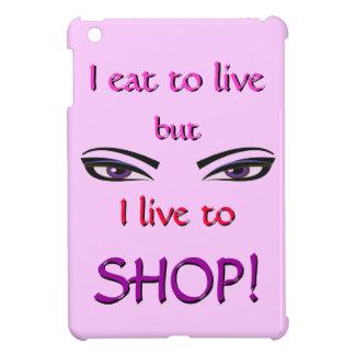 I live to SHOP Cover For The iPad Mini