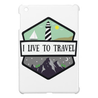 I Live To Travel Case For The iPad Mini