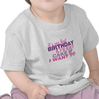 I ll Eat Cake if I want to 1st Birthday Tshirt