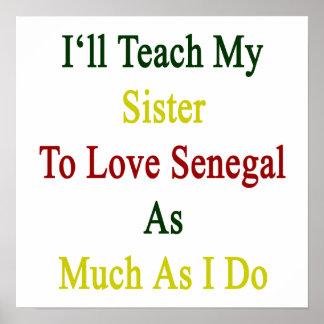 I ll Teach My Sister To Love Senegal As Much As I Print