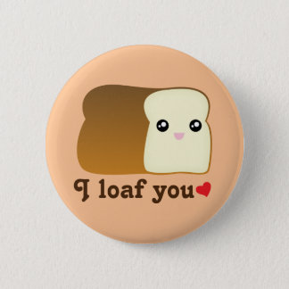 I Loaf You Kawaii Bread Funny Cartoon Food Pun 2 Inch Round Button