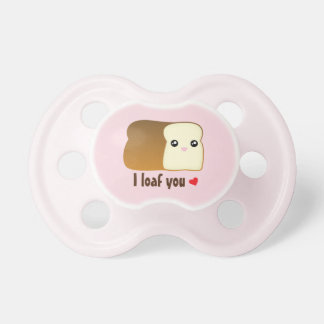 I Loaf You Kawaii Bread Funny Food Pun Unisex Baby Pacifier