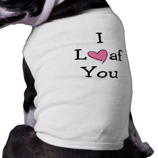 I Loaf You Rabbit Shirt Doggie Shirt