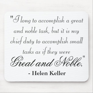 """I long to accomplish a great and noble task, b... Mouse Pad"