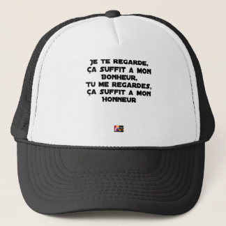 I LOOK AT you, THAT SUFFICES FOR MY HAPPINESS, you Trucker Hat