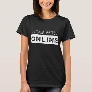 I LOOK BETTER ONLINE T-Shirt