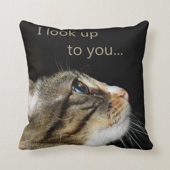 I Look Up to You Throw Pillow