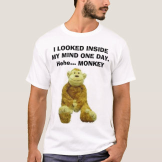 I LOOKED INSIDE MY MIND ONE DAY T-Shirt