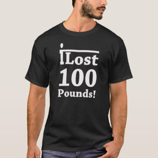 I LOST 100 POUNDS T-Shirt
