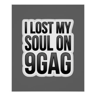 I Lost My Soul 9GAG - Poster