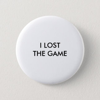 """""""I LOST THE GAME"""" 2 INCH ROUND BUTTON"""