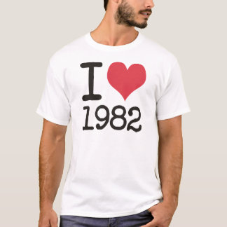 I Love1982 Products & Designs! T-Shirt