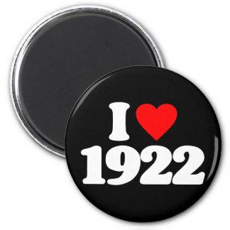 I LOVE 1922 REFRIGERATOR MAGNETS