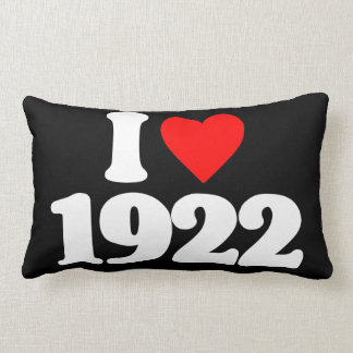 I LOVE 1922 THROW PILLOWS